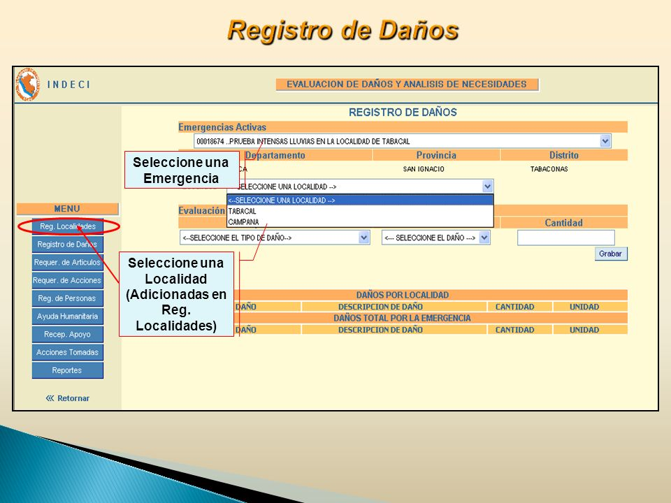 Seleccione una Emergencia Seleccione una Localidad (Adicionadas en Reg. Localidades)