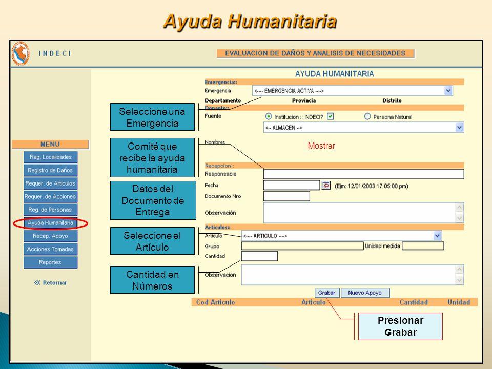 Regresar al Menú… Seleccione una Emergencia Comité que recibe la ayuda humanitaria Datos del Documento de Entrega Seleccione el Artículo Cantidad en Números Presionar Grabar Mostrar