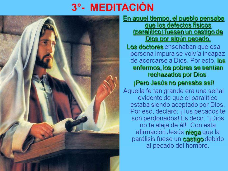 3°- MEDITACIÓN La solidaridad de los amigos La solidaridad de los amigos hace que el paralítico obtenga el perdón de los pecados. Cafarnaún. Jesús est