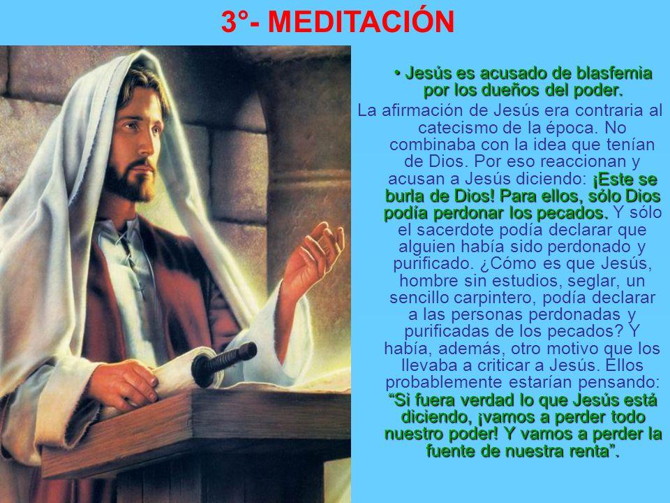 3°- MEDITACIÓN En aquel tiempo, el pueblo pensaba que los defectos físicos (paralítico) fuesen un castigo de Dios por algún pecado. Los doctores los e
