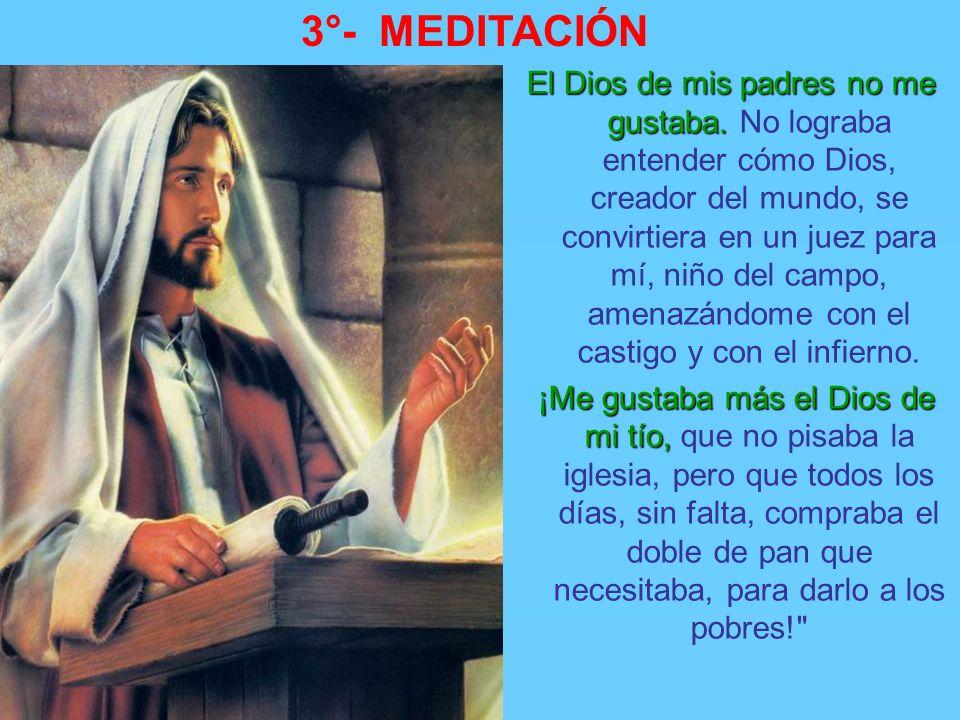 3°- MEDITACIÓN Esto recuerda lo que dijo un drogadicto La gente era obligada a ir a la iglesia siempre, todos los domingos y las fiestas.