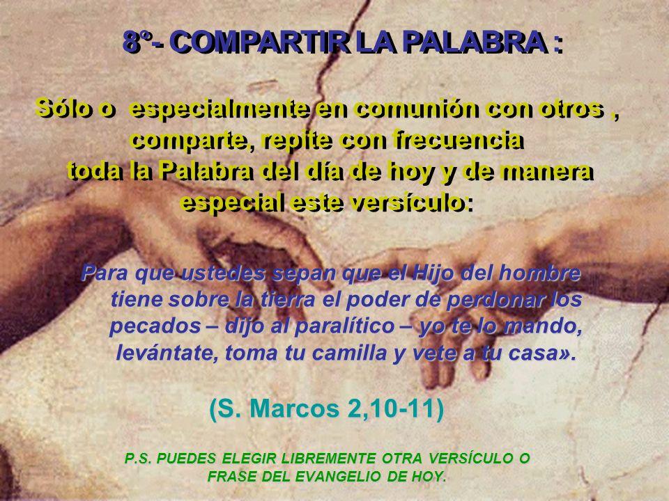 OCTAVA ETAPA : COMPARTIR LA PALABRA : La Palabra compartida. Sopeso con otros mi respuesta a la Palabra. Diálogo con los hermanos. OCTAVA ETAPA : COMP