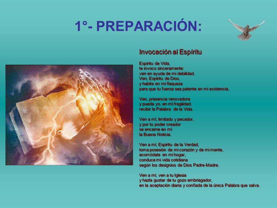 1°- PREPARACIÓN: Invocación al Espíritu Espíritu de Vida, te invoco sinceramente: ven en ayuda de mi debilidad.