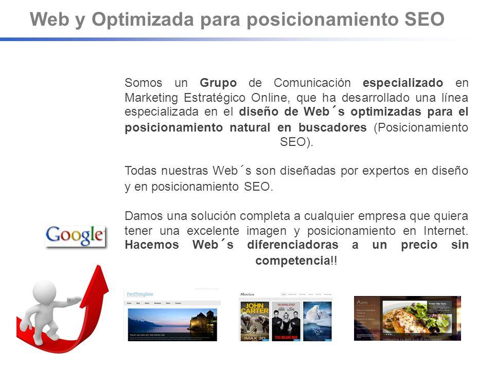 Somos un Grupo de Comunicación especializado en Marketing Estratégico Online, que ha desarrollado una línea especializada en el diseño de Web´s optimizadas para el posicionamiento natural en buscadores (Posicionamiento SEO).