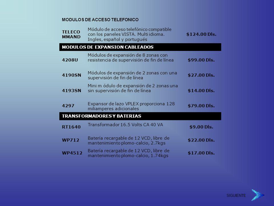 SIGUIENTE MODULOS DE ACCESO TELEFONICO TELECO MMAND Módulo de acceso telefónico compatible con los paneles VISTA.