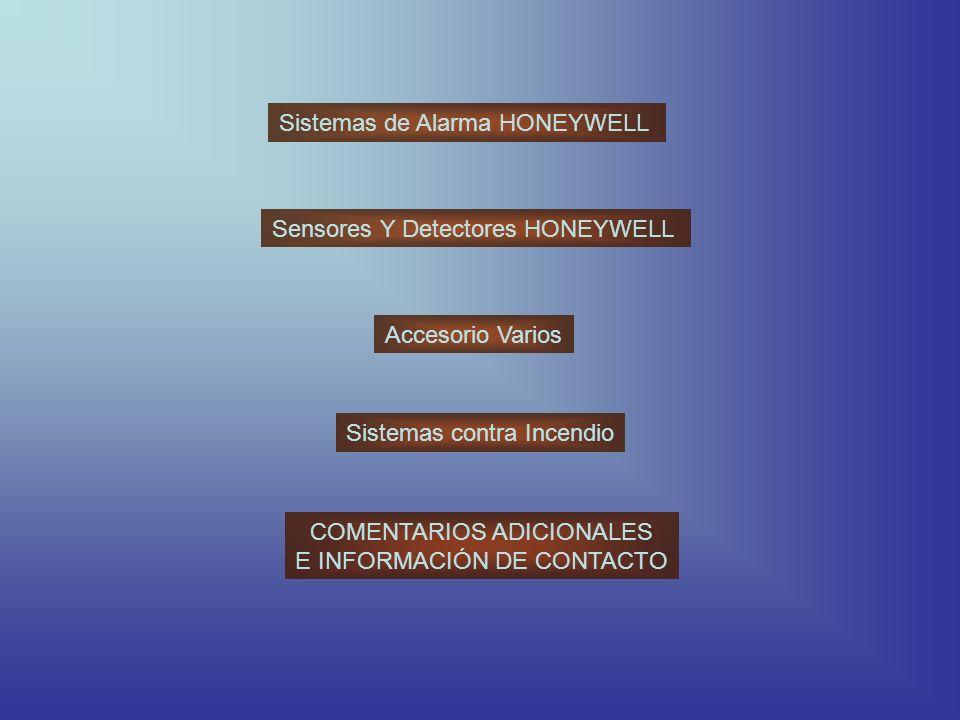 Sistemas de Alarma HONEYWELL Sensores Y Detectores HONEYWELL Accesorio Varios Sistemas contra Incendio COMENTARIOS ADICIONALES E INFORMACIÓN DE CONTACTO