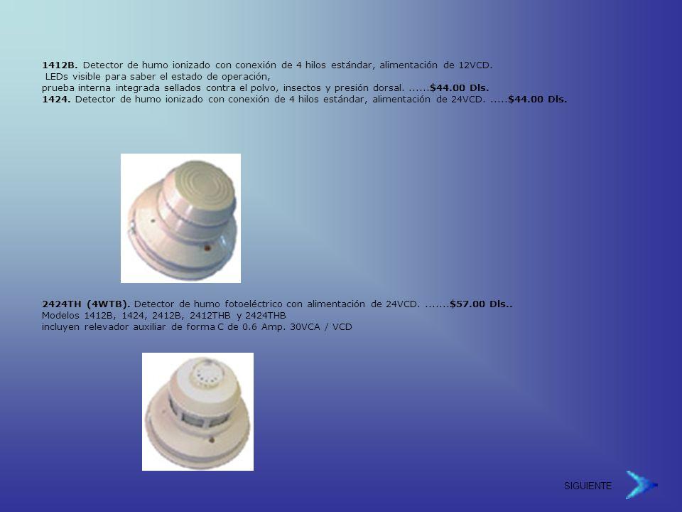 SIGUIENTE 1412B.Detector de humo ionizado con conexión de 4 hilos estándar, alimentación de 12VCD.