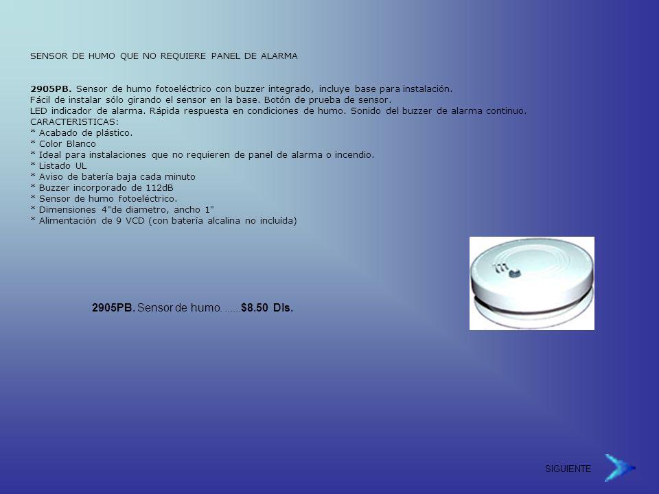 SIGUIENTE SENSOR DE HUMO QUE NO REQUIERE PANEL DE ALARMA 2905PB.