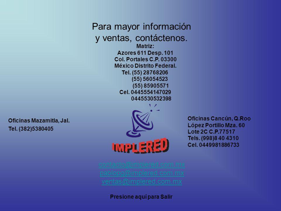 Para mayor información y ventas, contáctenos.Matriz: Azores 611 Desp.
