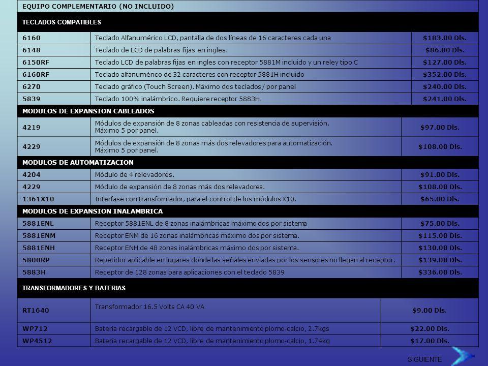 EQUIPO COMPLEMENTARIO (NO INCLUIDO) TECLADOS COMPATIBLES 6160Teclado Alfanumérico LCD, pantalla de dos líneas de 16 caracteres cada una$183.00 Dls.