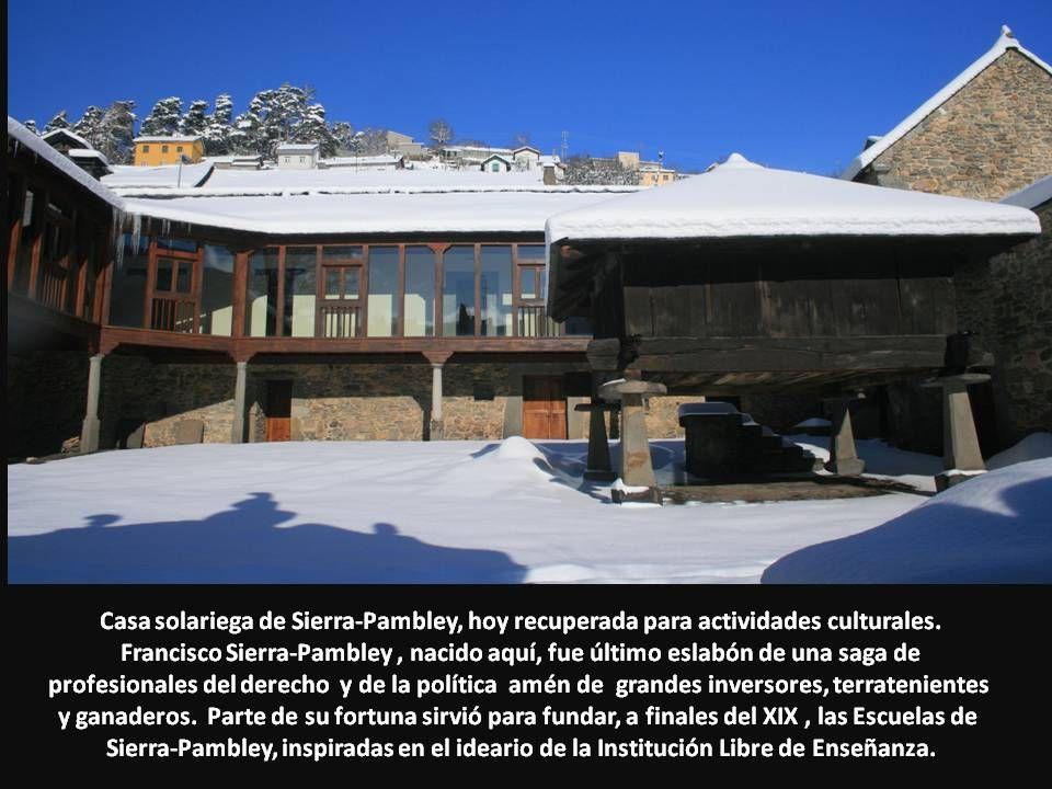 Casa solariega de Sierra-Pambley, hoy recuperada para actividades culturales. Francisco Sierra-Pambley, nacido aquí, fue último eslabón de una saga de