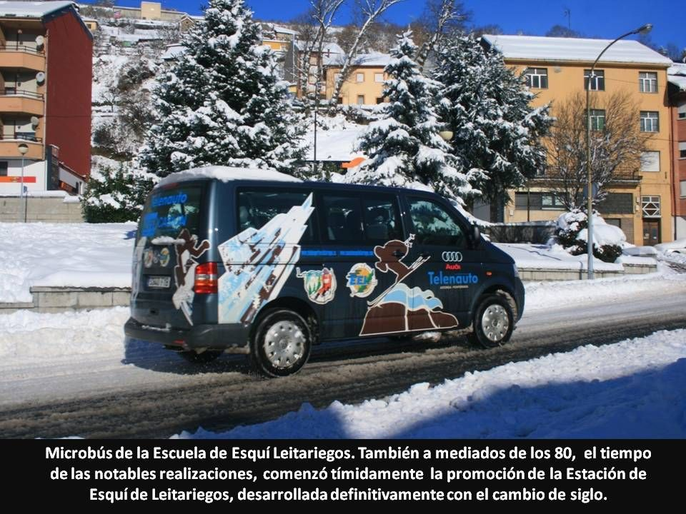Microbús de la Escuela de Esquí Leitariegos. También a mediados de los 80, el tiempo de las notables realizaciones, comenzó tímidamente la promoción d