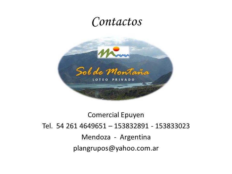 Contactos Comercial Epuyen Tel. 54 261 4649651 – 153832891 - 153833023 Mendoza - Argentina plangrupos@yahoo.com.ar