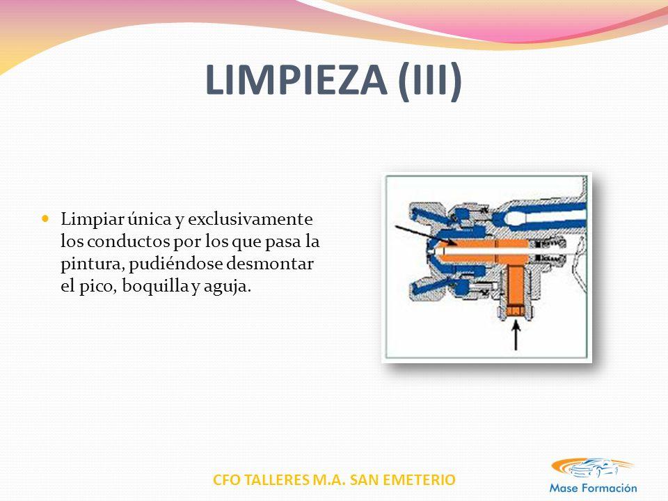 CFO TALLERES M.A. SAN EMETERIO LIMPIEZA (III) Limpiar única y exclusivamente los conductos por los que pasa la pintura, pudiéndose desmontar el pico,