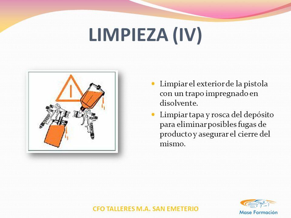 CFO TALLERES M.A. SAN EMETERIO LIMPIEZA (IV) Limpiar el exterior de la pistola con un trapo impregnado en disolvente. Limpiar tapa y rosca del depósit