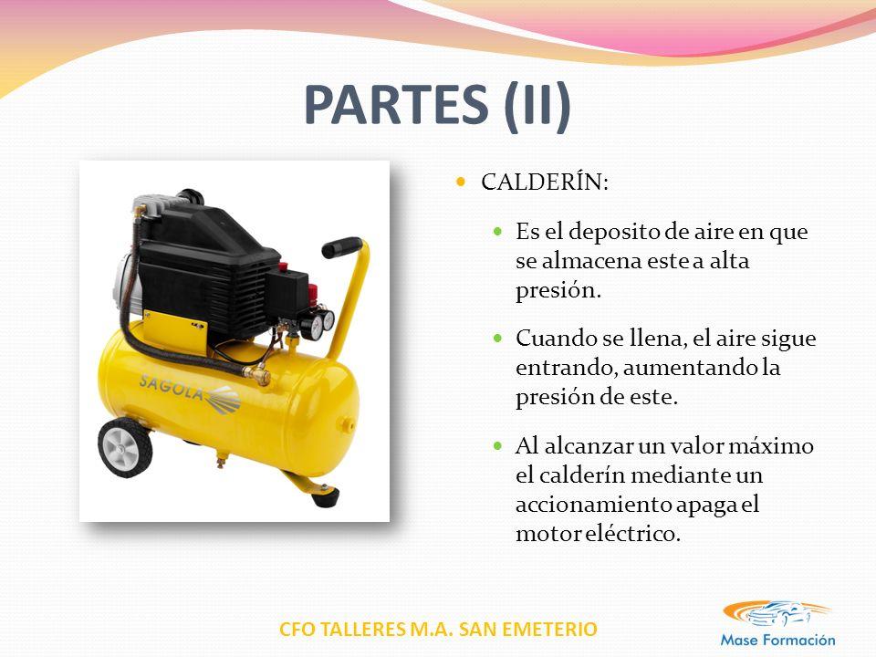 CFO TALLERES M.A. SAN EMETERIO PARTES (II) CALDERÍN: Es el deposito de aire en que se almacena este a alta presión. Cuando se llena, el aire sigue ent