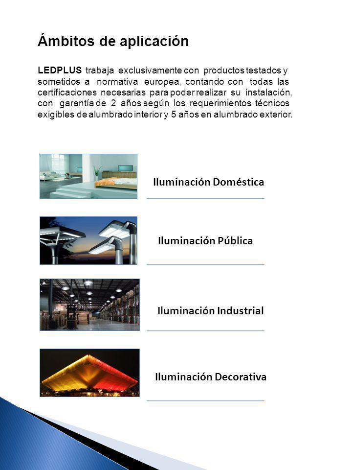 6 LEDPLUS trabaja exclusivamente con productos testados y sometidos a normativa europea, contando con todas las certificaciones necesarias para poder