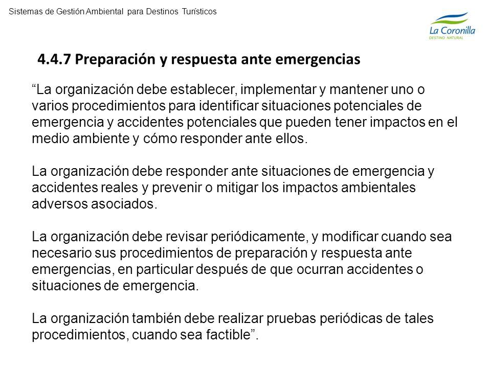 4.4.7 Preparación y respuesta ante emergencias La organización debe establecer, implementar y mantener uno o varios procedimientos para identificar situaciones potenciales de emergencia y accidentes potenciales que pueden tener impactos en el medio ambiente y cómo responder ante ellos.