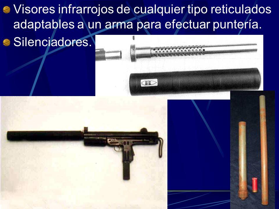 Visores infrarrojos de cualquier tipo reticulados adaptables a un arma para efectuar puntería. Silenciadores.