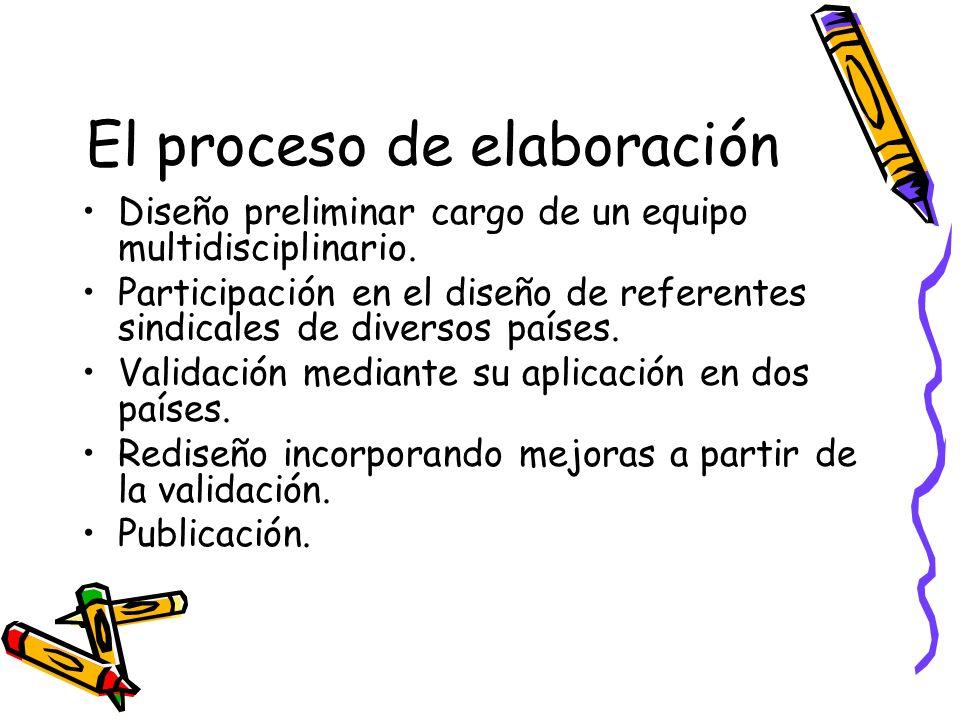 El proceso de elaboración Diseño preliminar cargo de un equipo multidisciplinario. Participación en el diseño de referentes sindicales de diversos paí