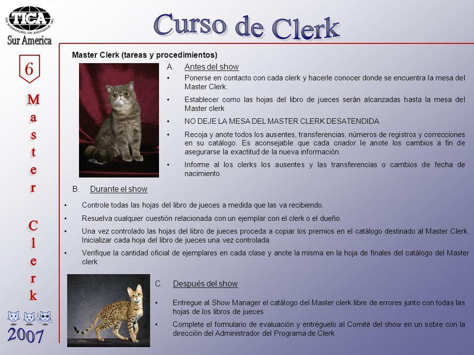 6 Master Clerk (tareas y procedimientos) Ponerse en contacto con cada clerk y hacerle conocer donde se encuentra la mesa del Master Clerk.