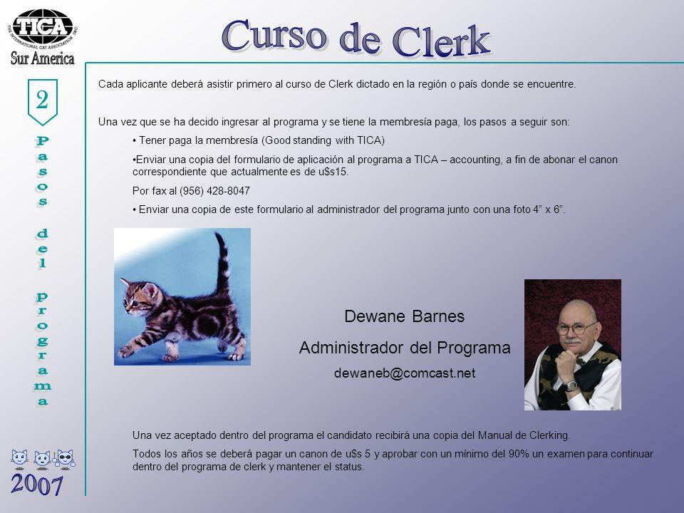 2 Cada aplicante deberá asistir primero al curso de Clerk dictado en la región o país donde se encuentre.