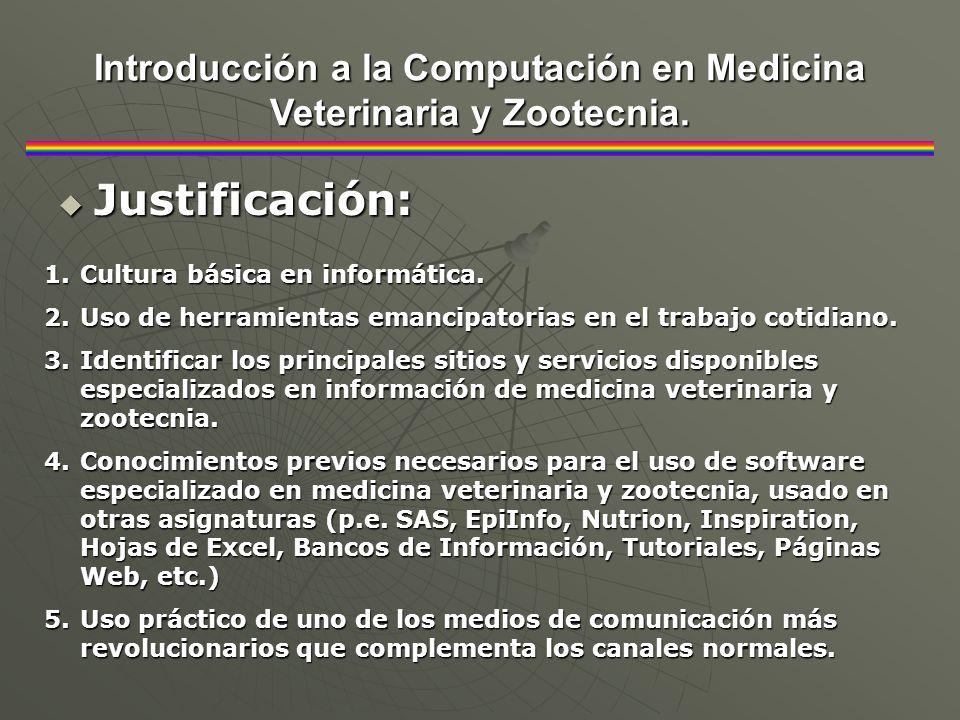 Descripción – temario: Descripción – temario: Introducción a la Computación en Medicina Veterinaria y Zootecnia.