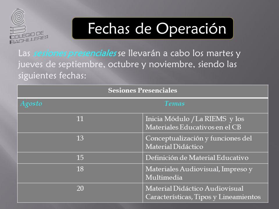 Fechas de Operación Las sesiones presenciales se llevarán a cabo los martes y jueves de septiembre, octubre y noviembre, siendo las siguientes fechas: