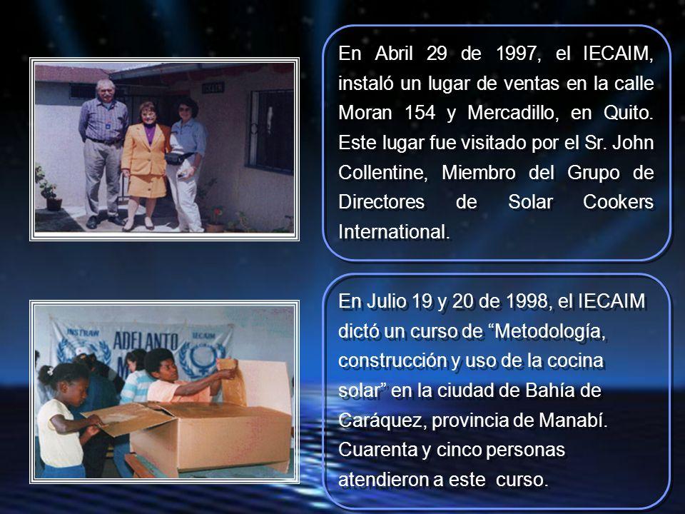 En Julio 19 y 20 de 1998, el IECAIM dictó un curso de Metodología, construcción y uso de la cocina solar en la ciudad de Bahía de Caráquez, provincia de Manabí.