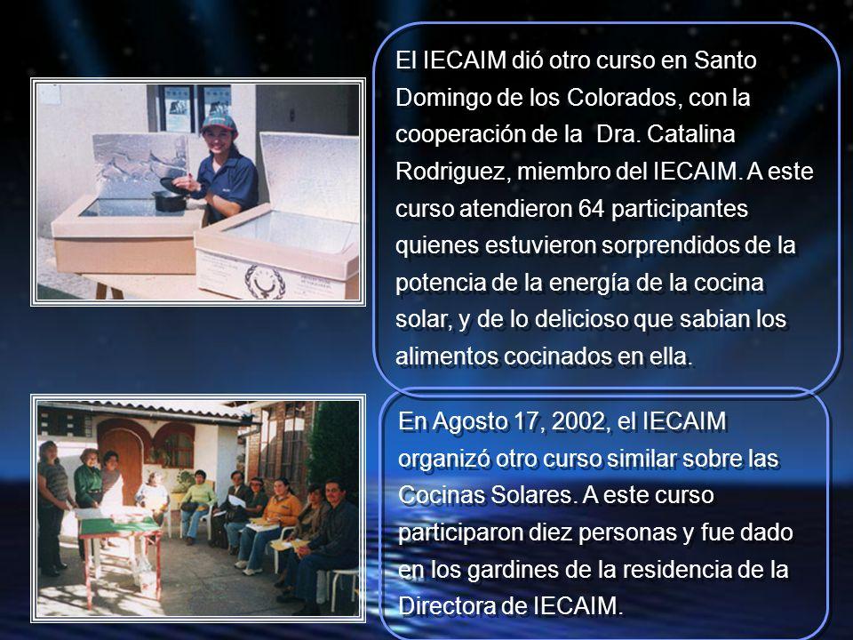 En Agosto 17, 2002, el IECAIM organizó otro curso similar sobre las Cocinas Solares.