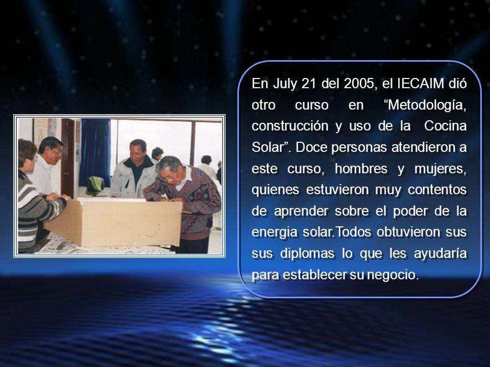 En July 21 del 2005, el IECAIM dió otro curso en Metodología, construcción y uso de la Cocina Solar.