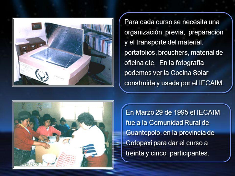 En enero 19 de 1997, el IECAIM dictó un curso de Metodología de Cocinas Solares en Santa Teresita del Valle, situada en la nueva via Oriental al occidente de Quito.