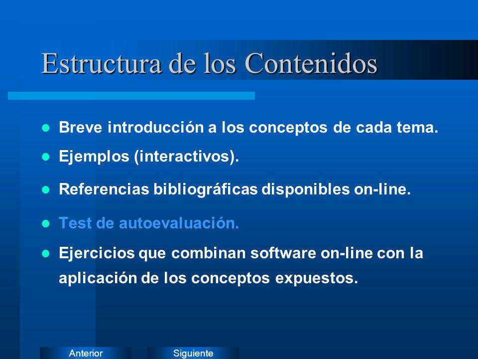 SiguienteAnterior Estructura de los Contenidos Breve introducción a los conceptos de cada tema.