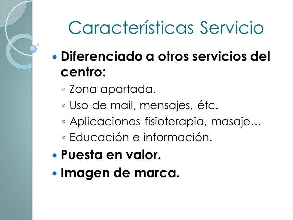 Características Servicio Diferenciado a otros servicios del centro: Zona apartada.