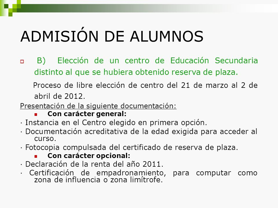 ADMISIÓN DE ALUMNOS B) Elección de un centro de Educación Secundaria distinto al que se hubiera obtenido reserva de plaza. Proceso de libre elección d