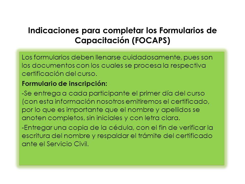Los formularios deben llenarse cuidadosamente, pues son los documentos con los cuales se procesa la respectiva certificación del curso.