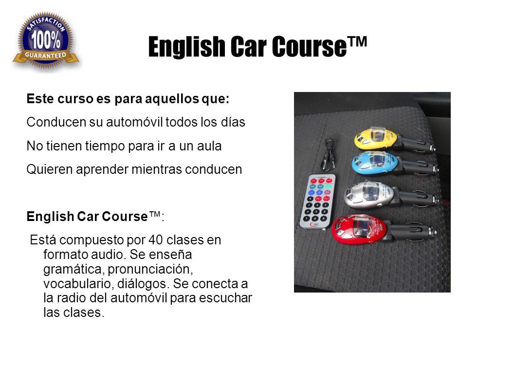 English Car Course Este curso es para aquellos que: Conducen su automóvil todos los días No tienen tiempo para ir a un aula Quieren aprender mientras