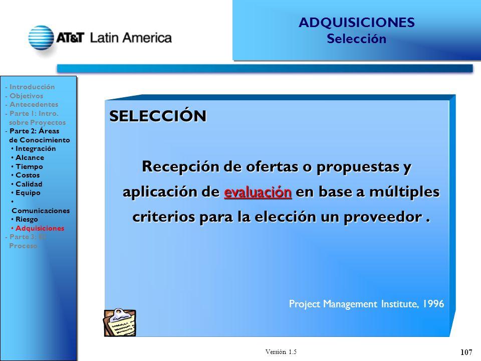 Versión 1.5 107 SELECCIÓN Recepción de ofertas o propuestas y aplicación de evaluación en base a múltiples criterios para la elección un proveedor.