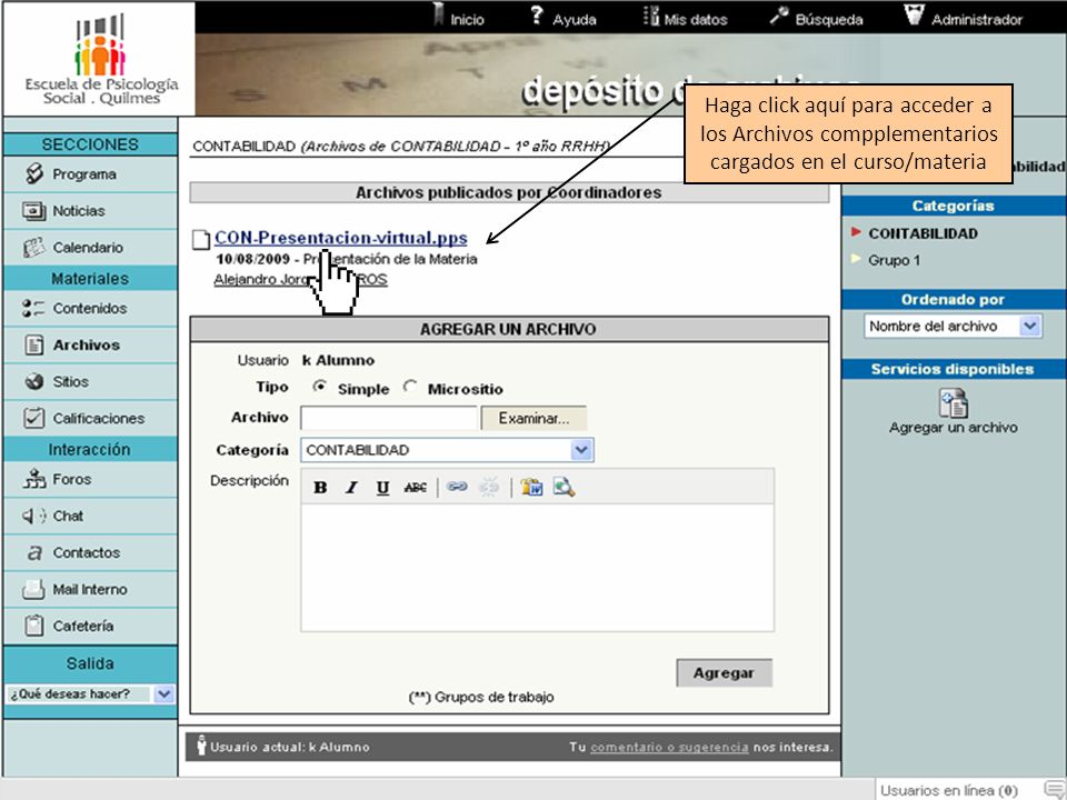 Haga click aquí para acceder a los Archivos compplementarios cargados en el curso/materia