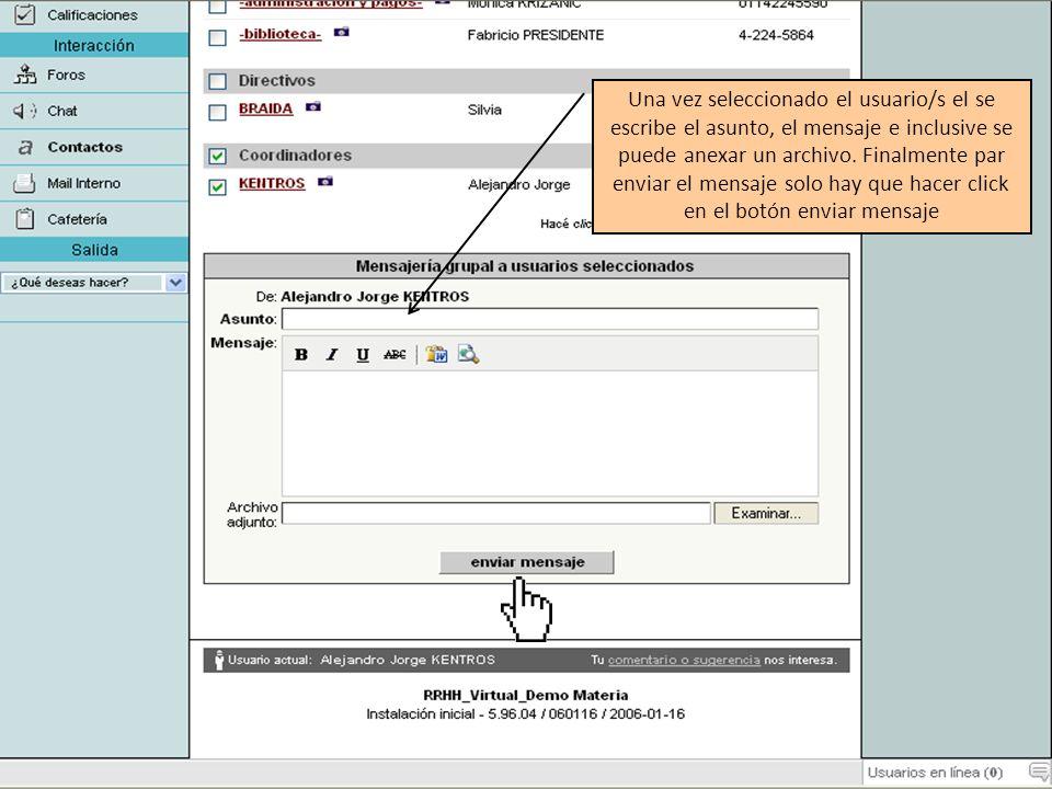 Una vez seleccionado el usuario/s el se escribe el asunto, el mensaje e inclusive se puede anexar un archivo. Finalmente par enviar el mensaje solo ha