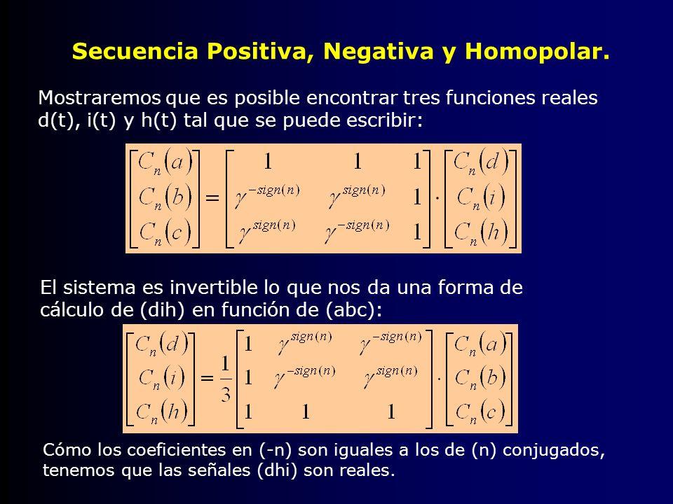 Secuencia Positiva, Negativa y Homopolar. Mostraremos que es posible encontrar tres funciones reales d(t), i(t) y h(t) tal que se puede escribir: El s
