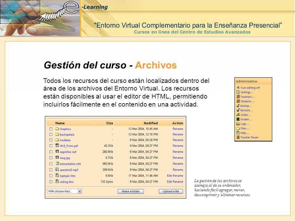 Gestión del curso - Archivos Todos los recursos del curso están localizados dentro del área de los archivos del Entorno Virtual. Los recursos están di