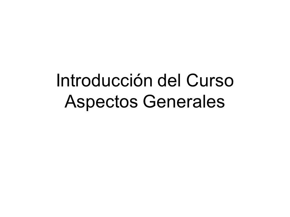 Introducción del Curso Aspectos Generales