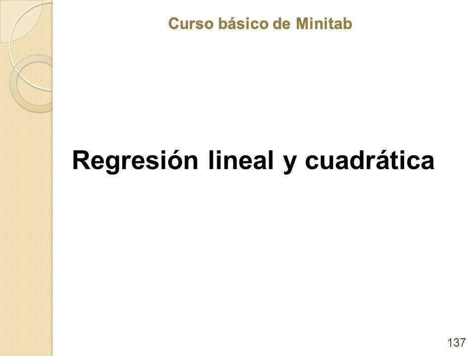 Curso básico de Minitab Regresión lineal y cuadrática 137