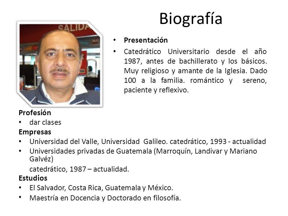 Biografía Profesión dar clases Empresas Universidad del Valle, Universidad Galileo.