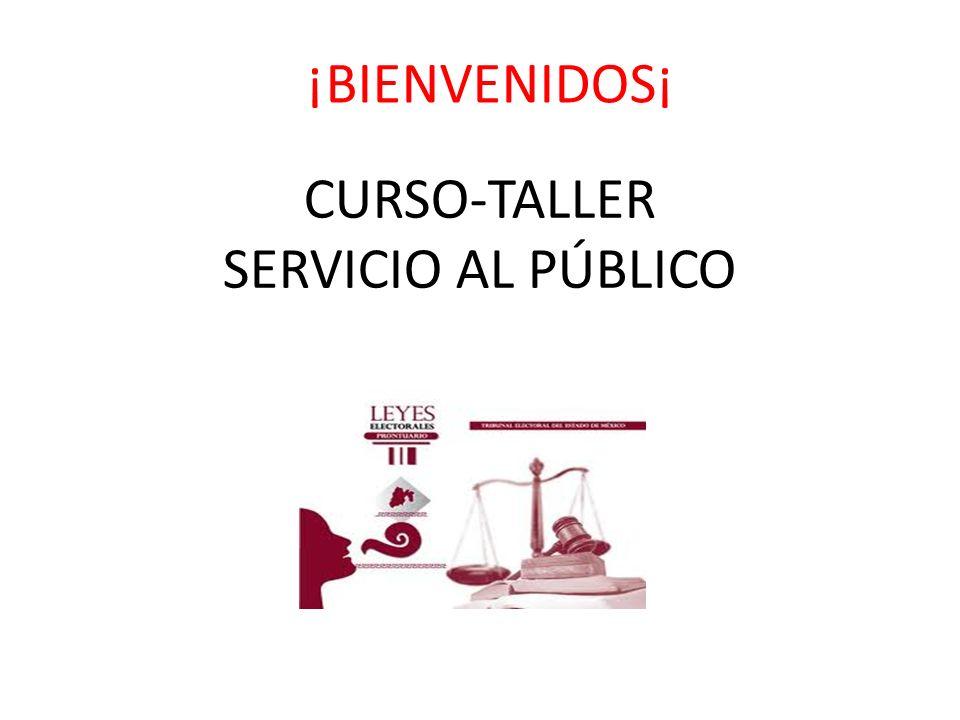 CURSO-TALLER SERVICIO AL PÚBLICO ¡BIENVENIDOS¡