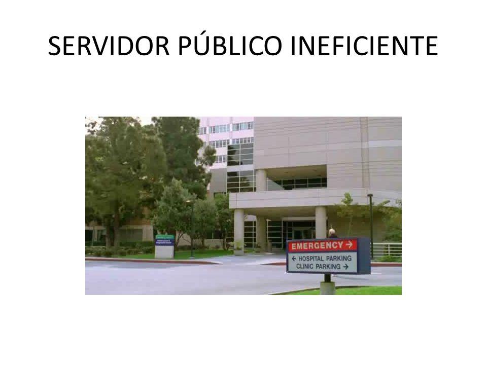 SERVIDOR PÚBLICO INEFICIENTE