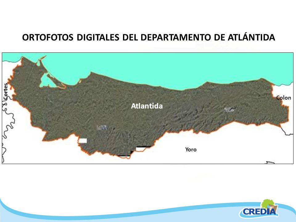 ORTOFOTOS DIGITALES DEL DEPARTAMENTO DE ATLÁNTIDA Yoro Colon Atlantida Cortes