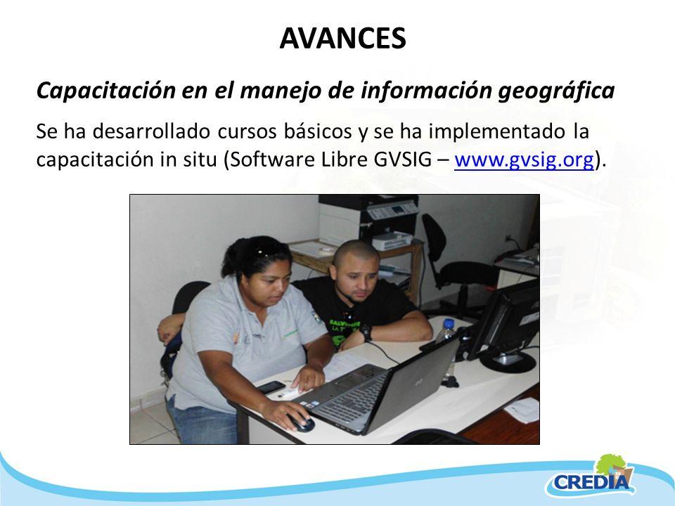AVANCES Capacitación en el manejo de información geográfica Se ha desarrollado cursos básicos y se ha implementado la capacitación in situ (Software L