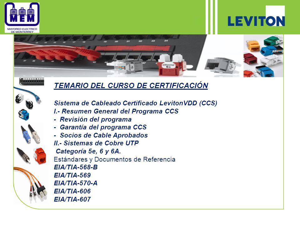 TEMARIO DEL CURSO DE CERTIFICACIÓN Sistema de Cableado Certificado LevitonVDD (CCS) I.- Resumen General del Programa CCS - Revisión del programa - Gar